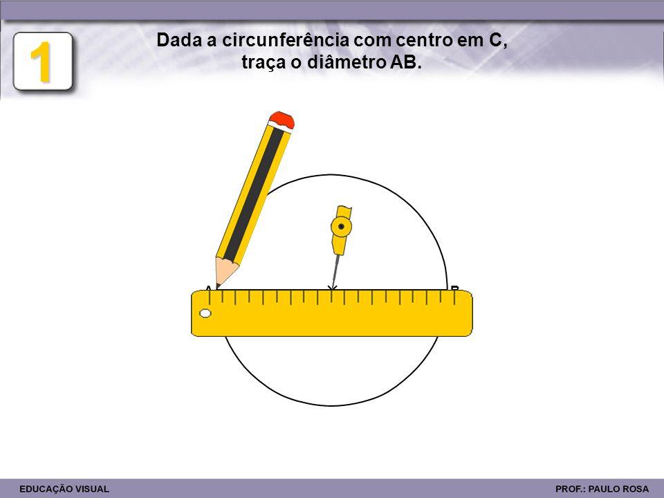 AB 2 C Faz centro em A e B e traça dois arcos com raio maior que AC, de forma a que se intersectem.