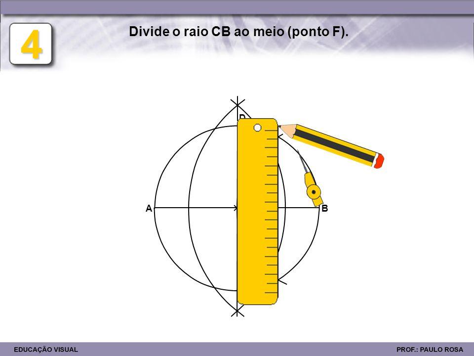 E D BA FG 5 Fazendo centro no ponto F e com abertura do compasso igual a FD, traça um arco até intersectar o diâmetro AB (ponto G).