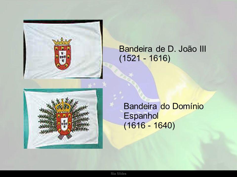 Ria Slides Antes da bandeira atual, o Brasil teve outras 12 bandeiras. Bandeiras Históricas do Brasil Bandeira de Ordem de Cristo (1332 - 1651) Bandei