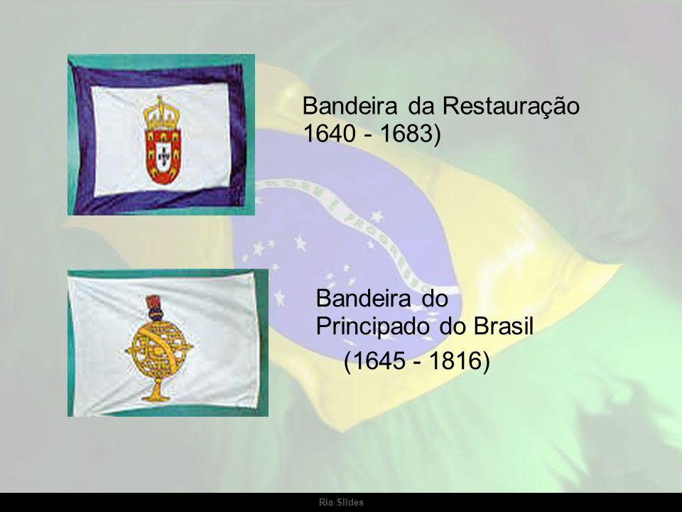 Ria Slides Bandeira de D. João III (1521 - 1616) Bandeira do Domínio Espanhol (1616 - 1640)