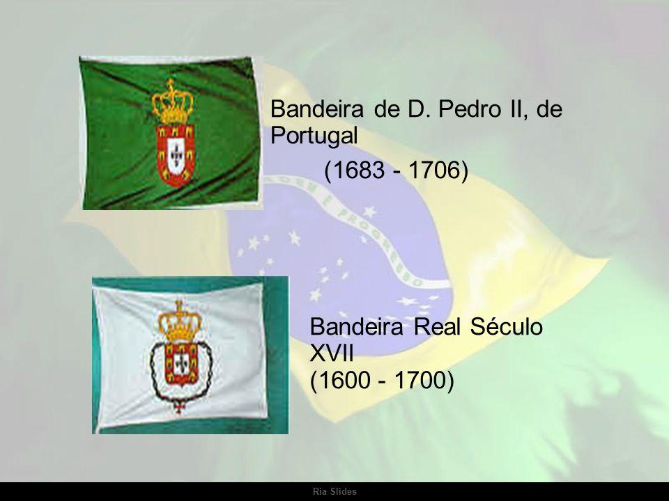 Ria Slides Bandeira da Restauração 1640 - 1683) Bandeira do Principado do Brasil (1645 - 1816)