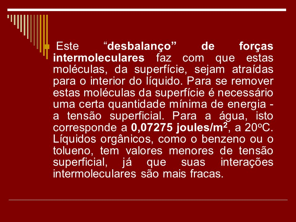 Densidade As substâncias Orgânicas são, em geral pouco densas (tem densidade menor que da água) por este motivo quando insolúveis em água essas substâncias formam uma camada que flutua sobre a água, como acontece com a gasolina, o éter comum, o benzeno, etc.