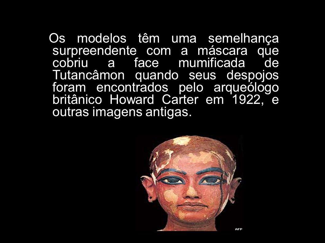 Os modelos têm uma semelhança surpreendente com a máscara que cobriu a face mumificada de Tutancâmon quando seus despojos foram encontrados pelo arque