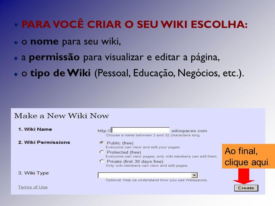 PARA VOCÊ CRIAR O SEU WIKI ESCOLHA: o nome para seu wiki, a permissão para visualizar e editar a página, o tipo de Wiki (Pessoal, Educação, Negócios, etc.).
