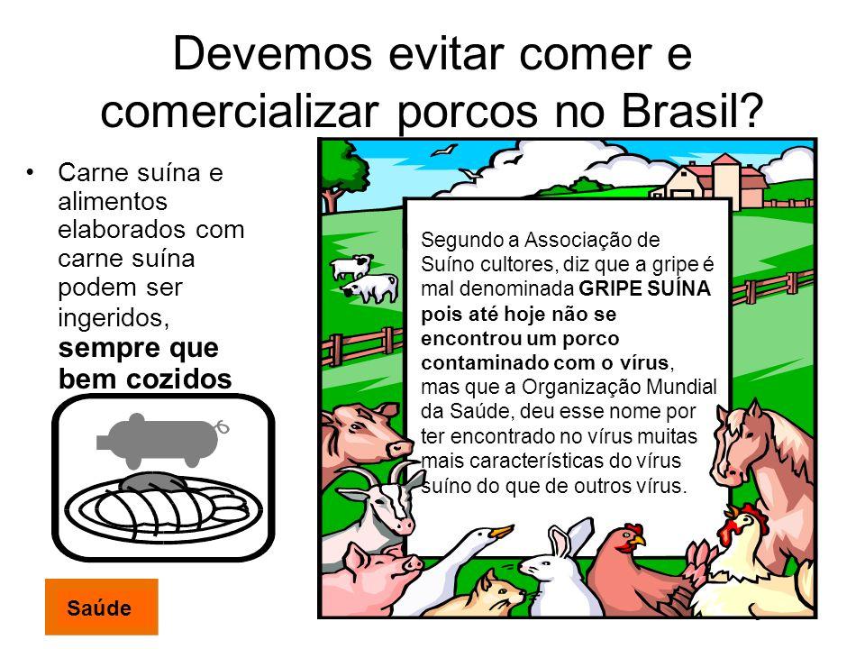 Devemos evitar comer e comercializar porcos no Brasil.