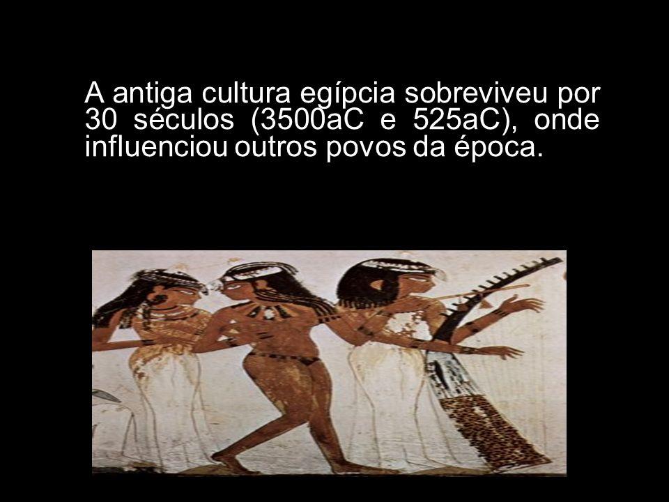 A antiga cultura egípcia sobreviveu por 30 séculos (3500aC e 525aC), onde influenciou outros povos da época.