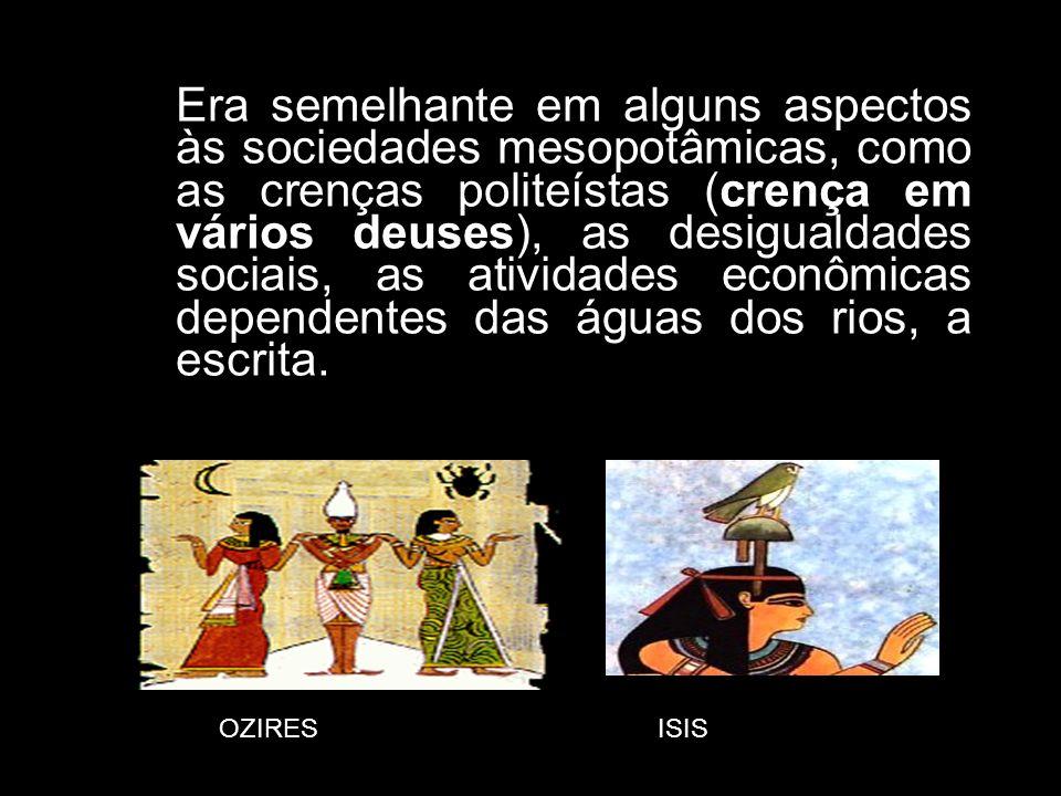 Era semelhante em alguns aspectos às sociedades mesopotâmicas, como as crenças politeístas (crença em vários deuses), as desigualdades sociais, as ati
