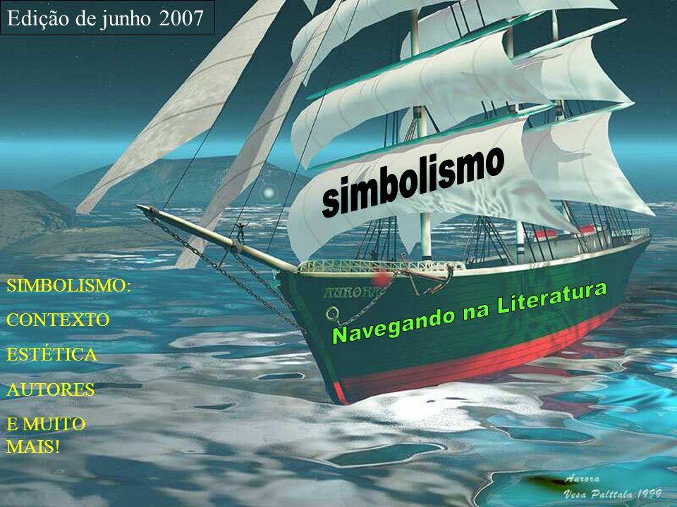 Edição de junho 2007 SIMBOLISMO: CONTEXTO ESTÉTICA AUTORES E MUITO MAIS!