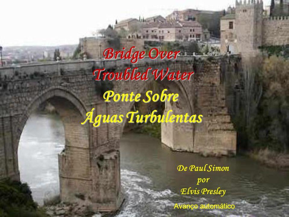 Bridge Over Troubled Water Ponte Sobre Águas Turbulentas De Paul Simon por Elvis Presley Avanço automático