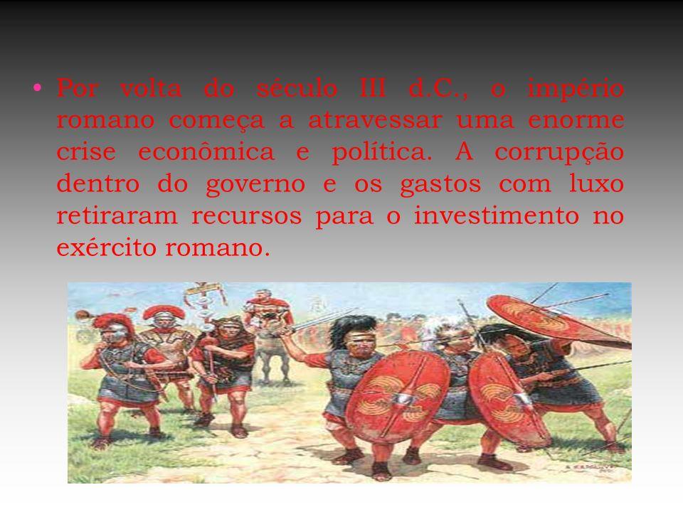 Por volta do século III d.C., o império romano começa a atravessar uma enorme crise econômica e política. A corrupção dentro do governo e os gastos co