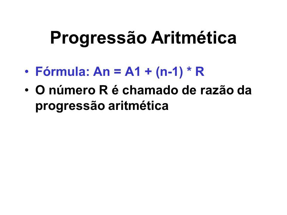 Progressão Aritmética – SOMA Fórmula: (A1+An) * (n/2) Note, que a soma dos termos eqüidistantes é constante ( sempre 22 ) e apareceu exatamente 5 vezes (metade do número de termos da PA, porque somamos os termos dois a dois).