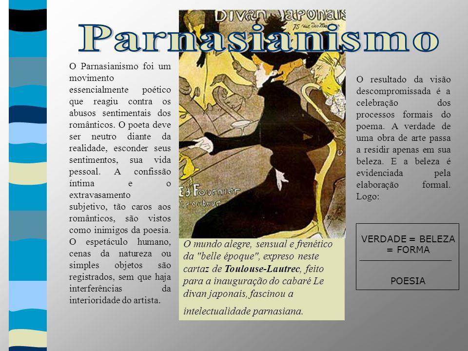 O mundo alegre, sensual e frenético da belle époque , expreso neste cartaz de Toulouse-Lautrec, feito para a inauguração do cabaré Le divan japonais, fascinou a intelectualidade parnasiana.