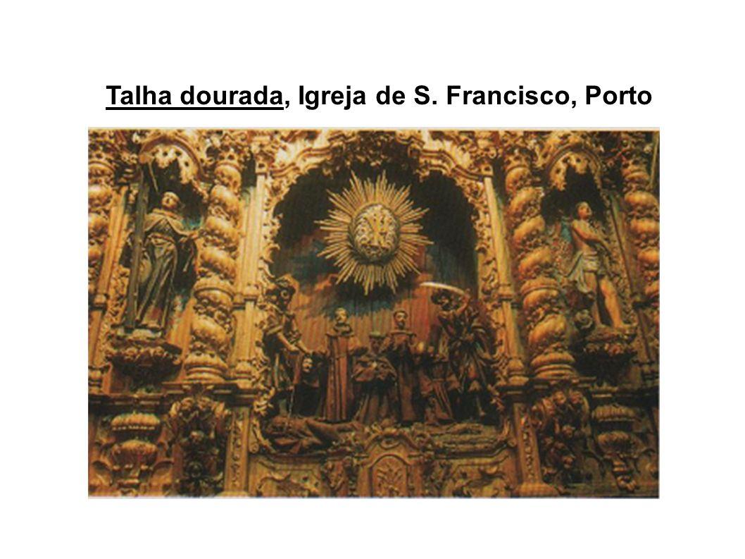 Talha dourada, Igreja de S. Francisco, Porto