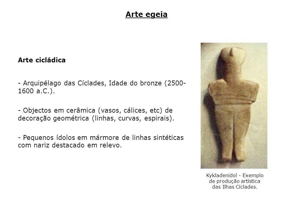 Arte cicládica - Arquipélago das Cíclades, Idade do bronze (2500- 1600 a.C.). - Objectos em cerâmica (vasos, cálices, etc) de decoração geométrica (li