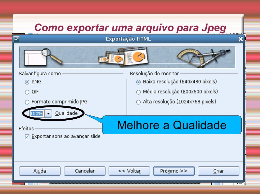 Como exportar uma arquivo para Jpeg Melhore a Qualidade