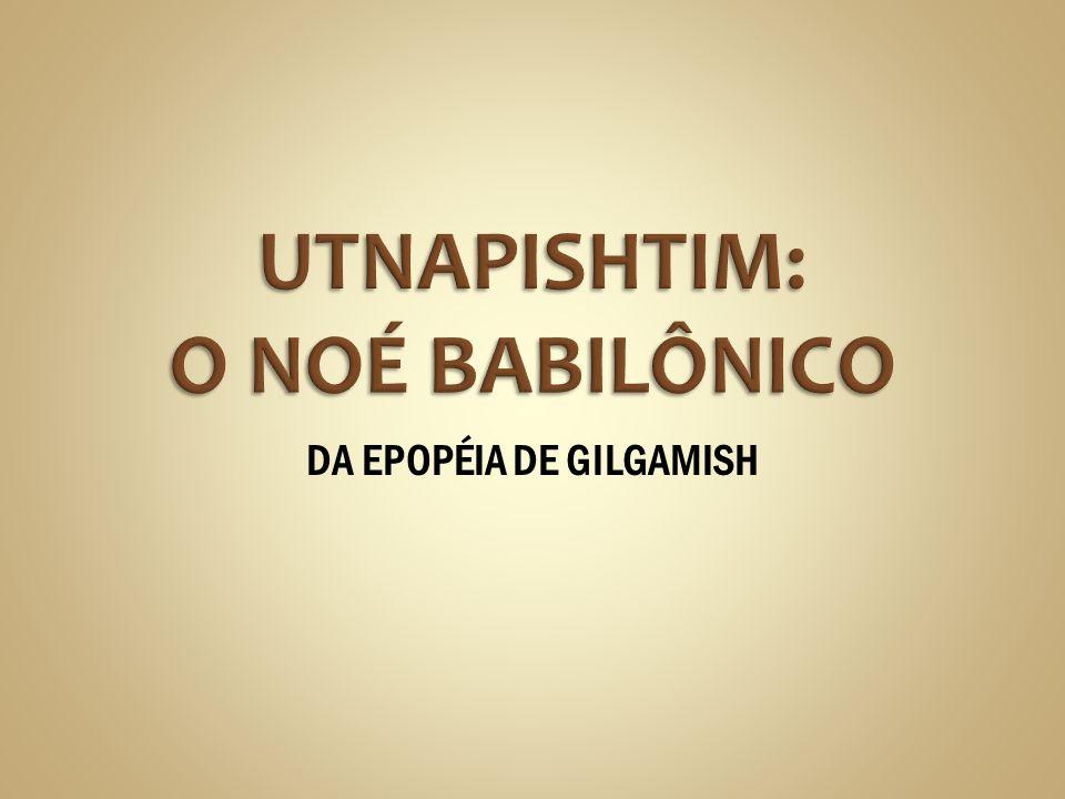 DA EPOPÉIA DE GILGAMISH