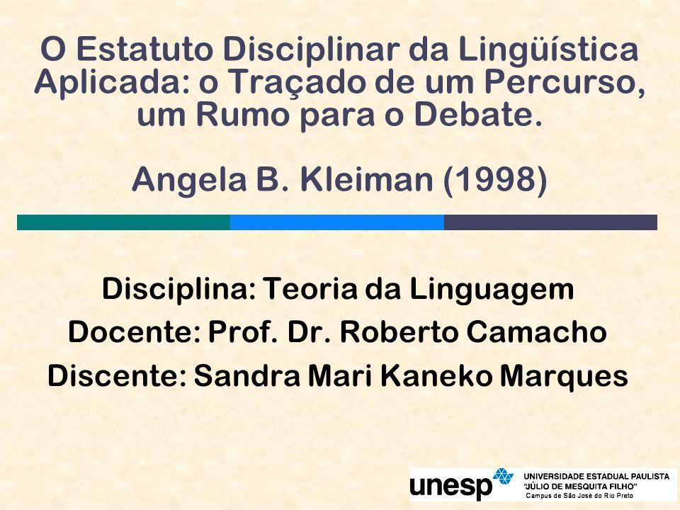 O Estatuto Disciplinar da Lingüística Aplicada: o Traçado de um Percurso, um Rumo para o Debate.