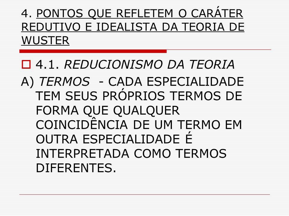 4.PONTOS QUE REFLETEM O CARÁTER REDUTIVO E IDEALISTA DA TEORIA DE WUSTER 4.1.