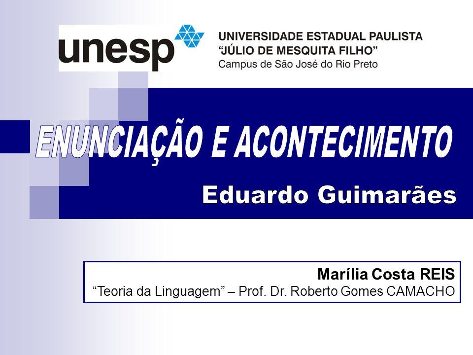 Marília Costa REIS Teoria da Linguagem – Prof. Dr. Roberto Gomes CAMACHO