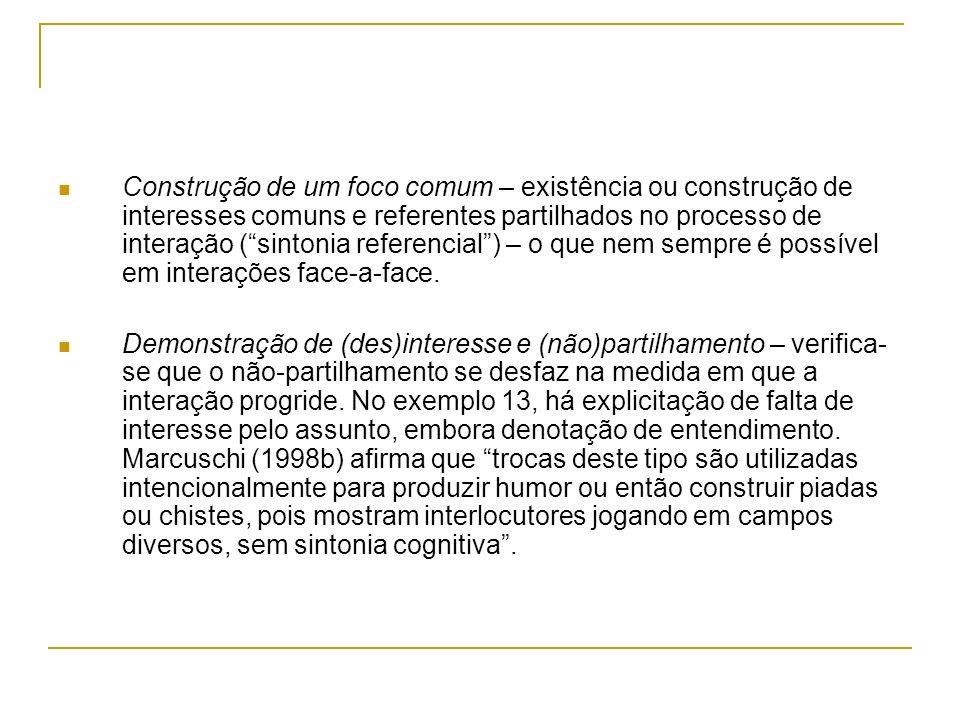 Construção de um foco comum – existência ou construção de interesses comuns e referentes partilhados no processo de interação (sintonia referencial) –
