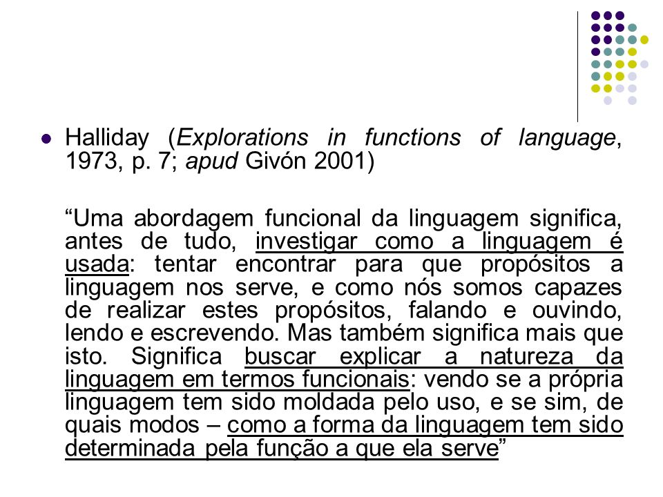 Halliday (Explorations in functions of language, 1973, p.
