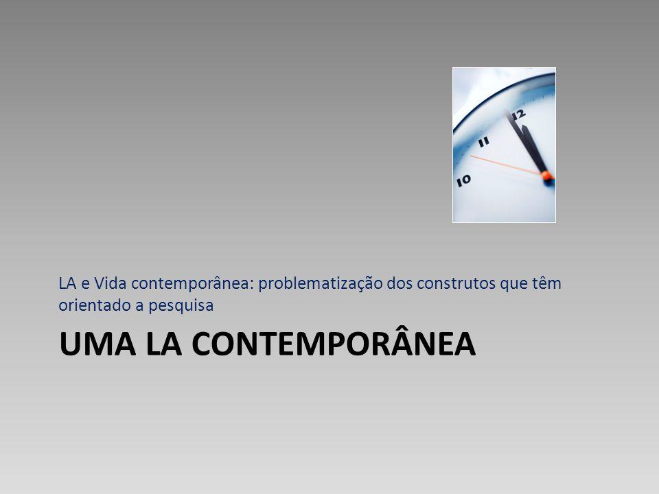 UMA LA CONTEMPORÂNEA LA e Vida contemporânea: problematização dos construtos que têm orientado a pesquisa