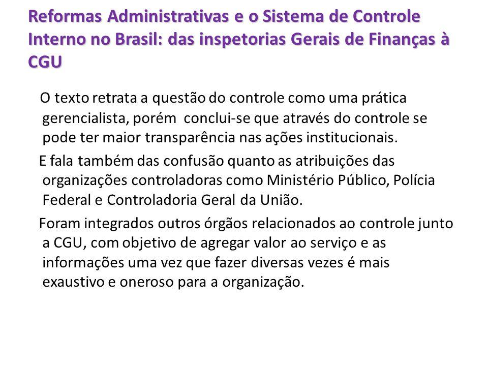 Reformas Administrativas e o Sistema de Controle Interno no Brasil: das inspetorias Gerais de Finanças à CGU O texto retrata a questão do controle com
