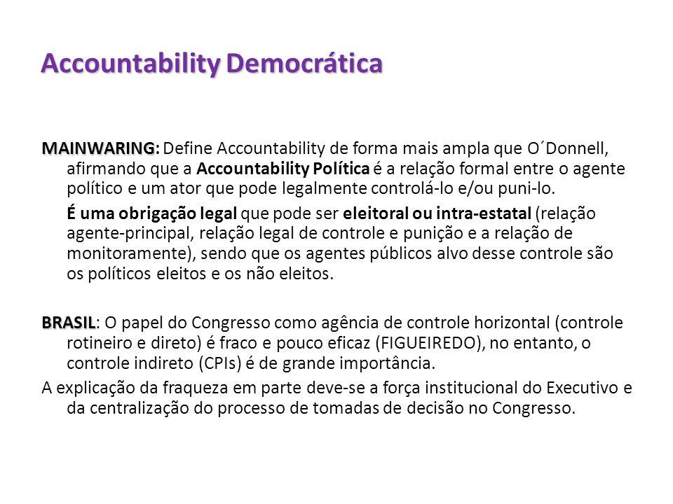 Accountability Democrática MAINWARING MAINWARING: Define Accountability de forma mais ampla que O´Donnell, afirmando que a Accountability Política é a
