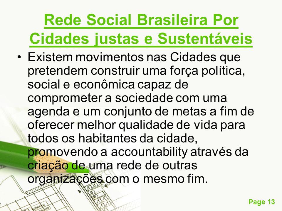Page 13 Rede Social Brasileira Por Cidades justas e Sustentáveis Existem movimentos nas Cidades que pretendem construir uma força política, social e e