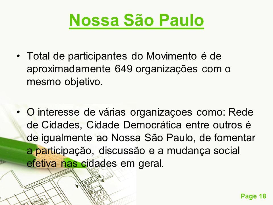 Page 18 Nossa São Paulo Total de participantes do Movimento é de aproximadamente 649 organizações com o mesmo objetivo. O interesse de várias organiza
