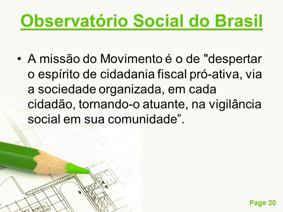 Page 20 Observatório Social do Brasil A missão do Movimento é o de