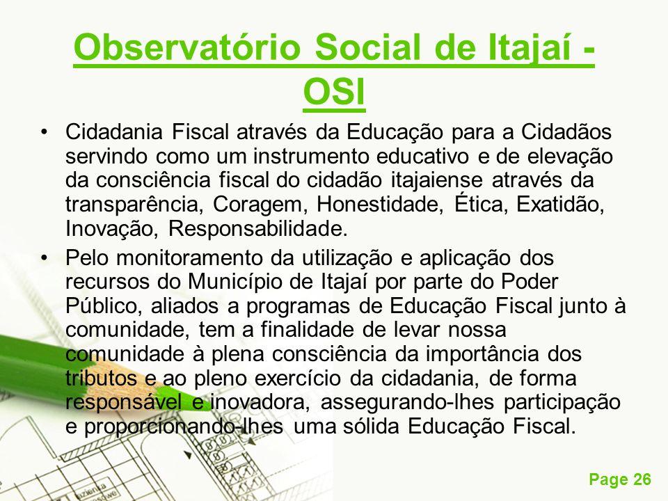 Page 26 Observatório Social de Itajaí - OSI Cidadania Fiscal através da Educação para a Cidadãos servindo como um instrumento educativo e de elevação