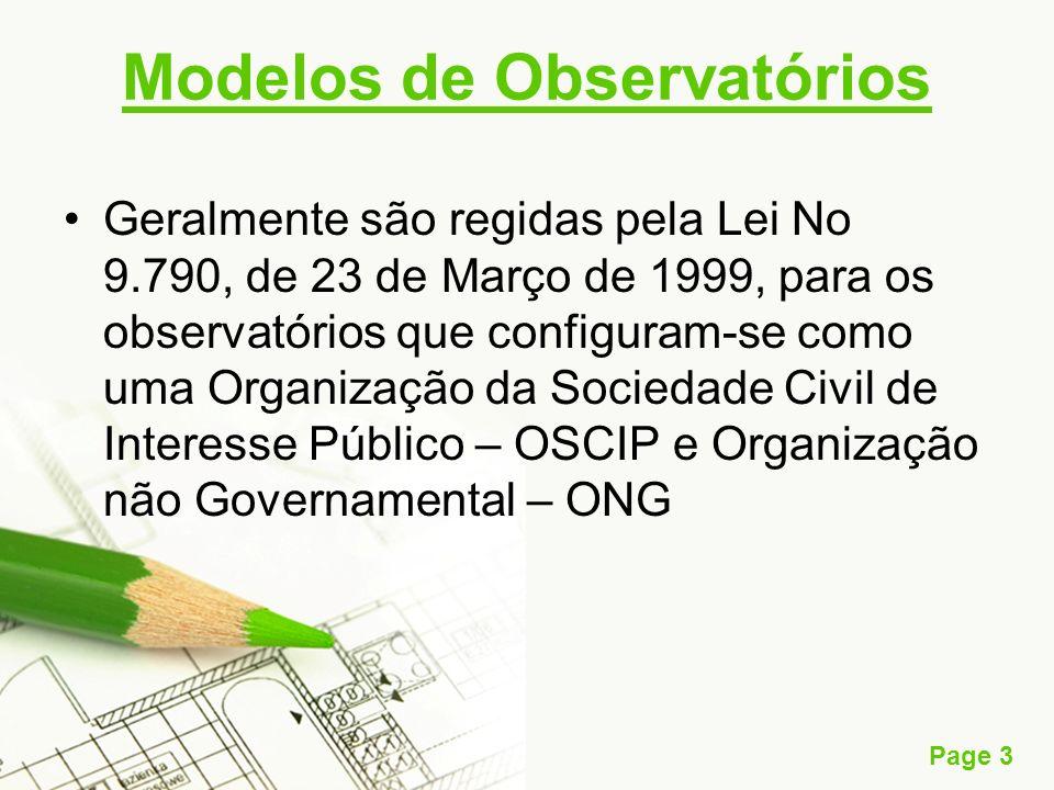 Page 3 Modelos de Observatórios Geralmente são regidas pela Lei No 9.790, de 23 de Março de 1999, para os observatórios que configuram-se como uma Org