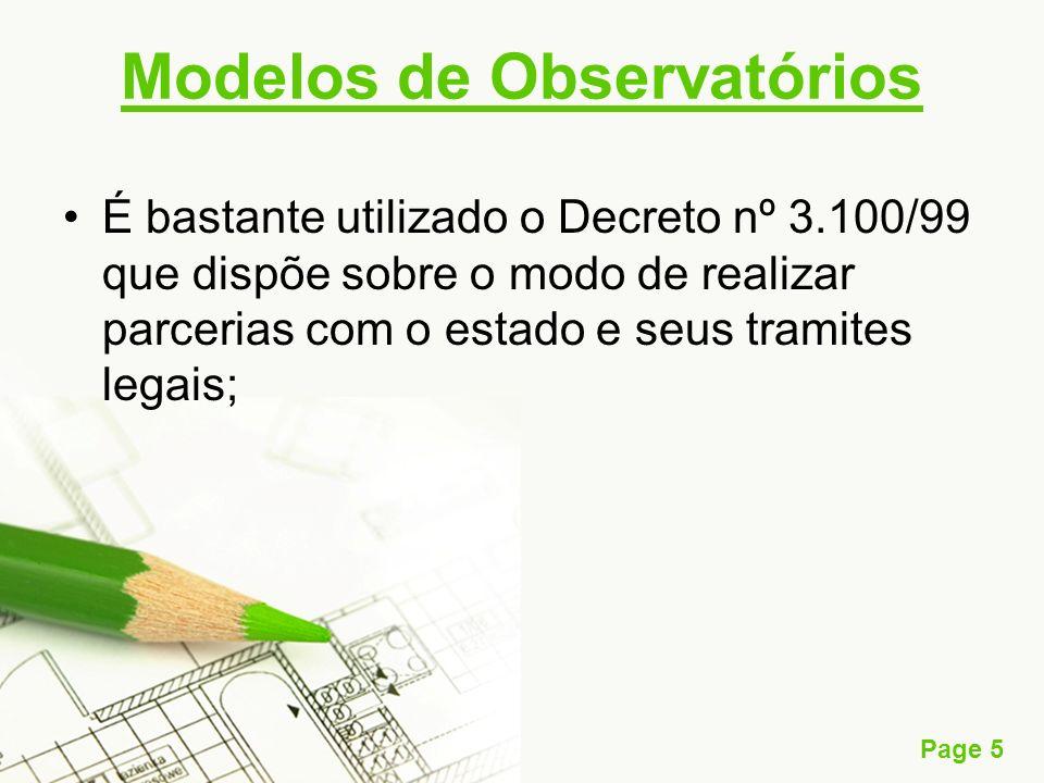 Page 5 Modelos de Observatórios É bastante utilizado o Decreto nº 3.100/99 que dispõe sobre o modo de realizar parcerias com o estado e seus tramites