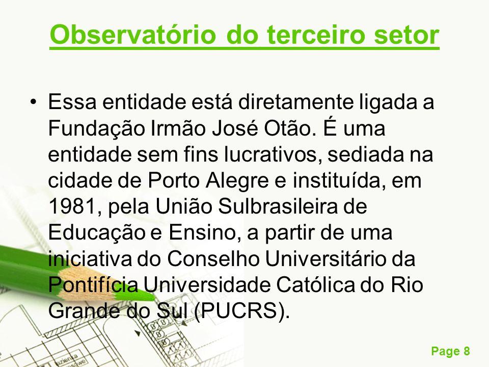 Page 8 Observatório do terceiro setor Essa entidade está diretamente ligada a Fundação Irmão José Otão. É uma entidade sem fins lucrativos, sediada na