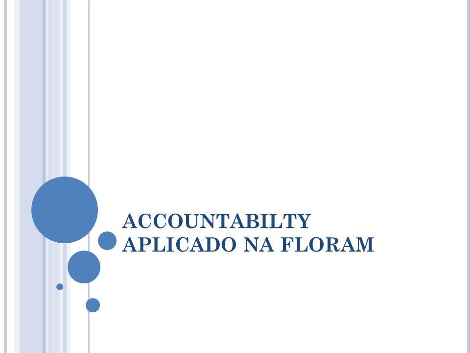 ACCOUNTABILTY APLICADO NA FLORAM