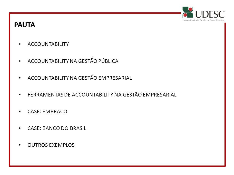 ACCOUNTABILITY FERRAMENTA DE GESTÃO TRANSPARÊNCIA COMUNICAÇÃO/ PRESTAÇÃO DE CONTAS FISCALIZAÇÃO E CONTROLE RESPONSABILIZAÇÃO