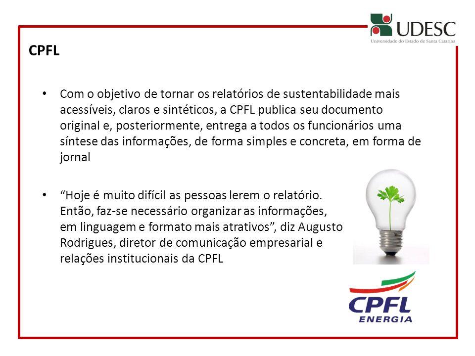 CPFL Com o objetivo de tornar os relatórios de sustentabilidade mais acessíveis, claros e sintéticos, a CPFL publica seu documento original e, posteri