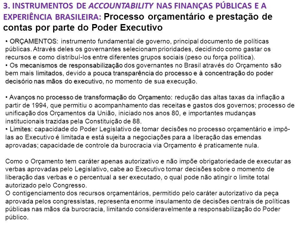 ORÇAMENTOS ORÇAMENTOS: instrumento fundamental de governo, principal documento de políticas públicas.