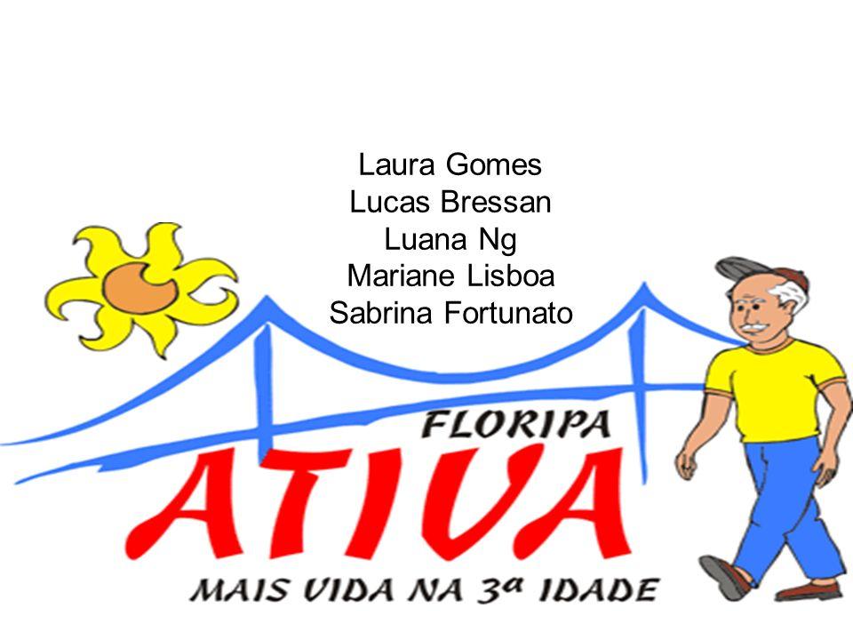 Laura Gomes Lucas Bressan Luana Ng Mariane Lisboa Sabrina Fortunato