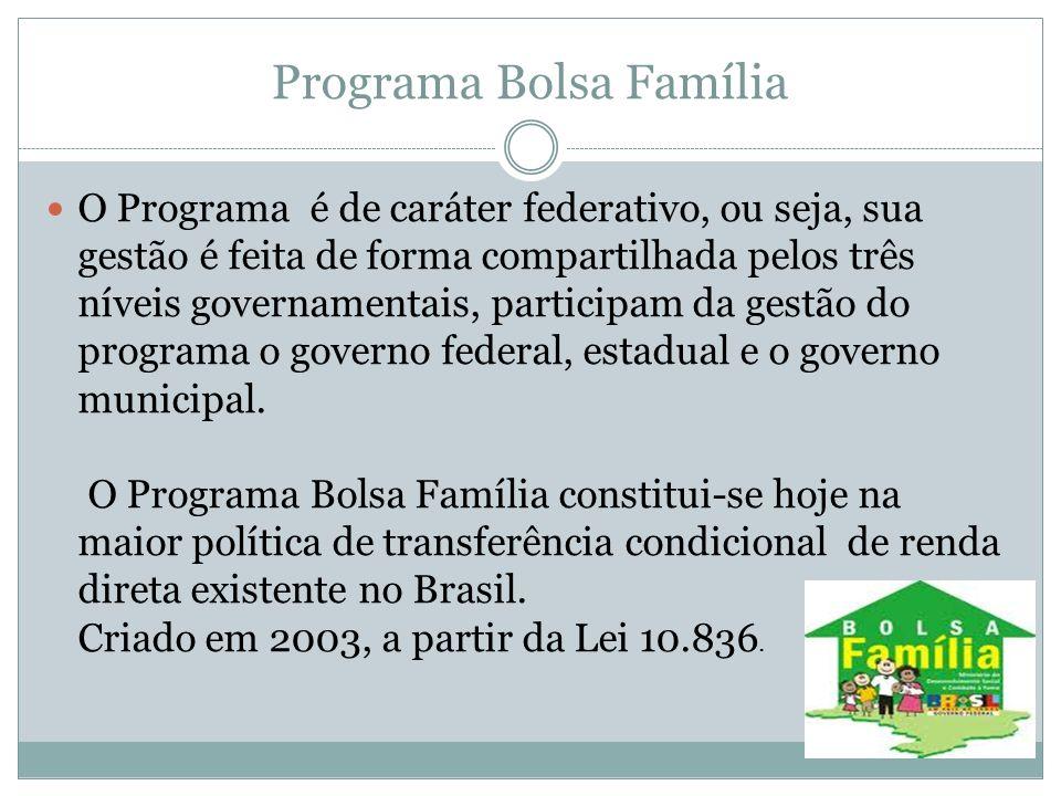 O Programa Bolsa Família é a maior política de transferência condicional de renda direta existente no Brasil.