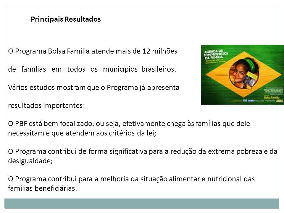 Dados 2010 O Bolsa Família tem orçamento de R$ 13 bilhões.