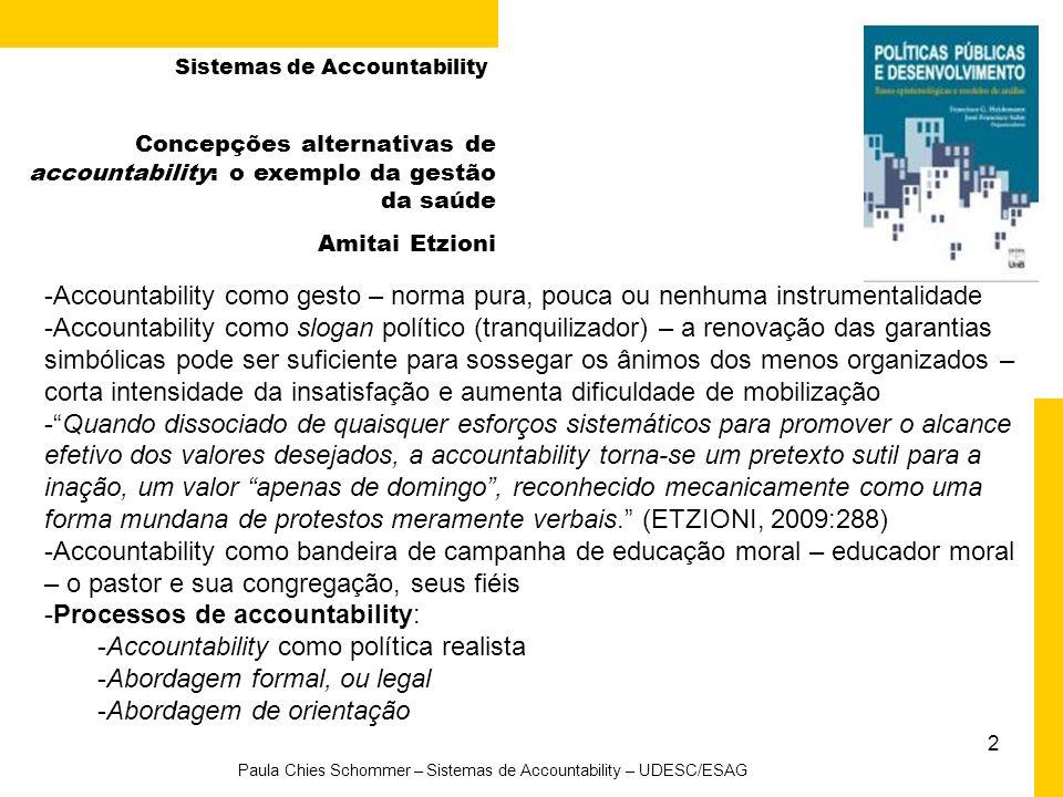 2 Paula Chies Schommer – Sistemas de Accountability – UDESC/ESAG Concepções alternativas de accountability: o exemplo da gestão da saúde Amitai Etzion