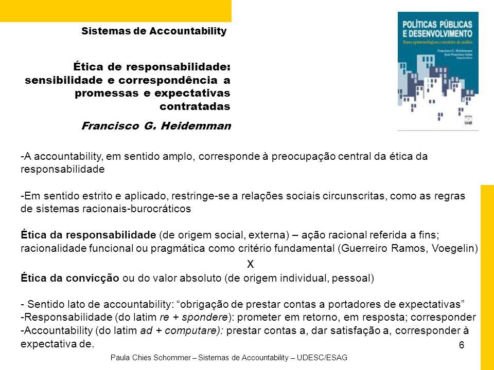 6 Paula Chies Schommer – Sistemas de Accountability – UDESC/ESAG Ética de responsabilidade: sensibilidade e correspondência a promessas e expectativas