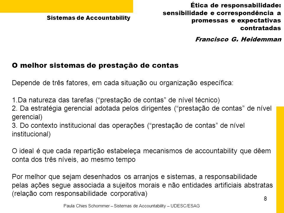 8 Paula Chies Schommer – Sistemas de Accountability – UDESC/ESAG Ética de responsabilidade: sensibilidade e correspondência a promessas e expectativas