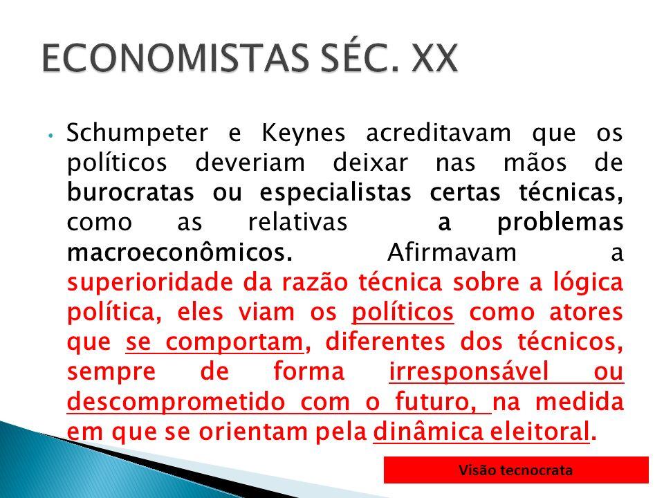 Schumpeter e Keynes acreditavam que os políticos deveriam deixar nas mãos de burocratas ou especialistas certas técnicas, como as relativas a problema