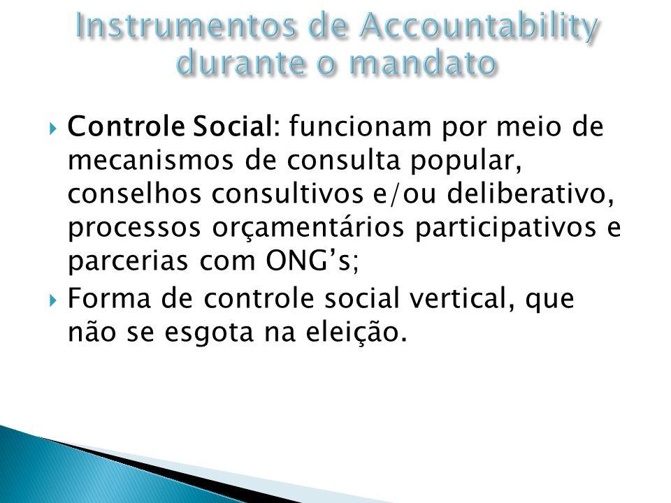 Controle Social: funcionam por meio de mecanismos de consulta popular, conselhos consultivos e/ou deliberativo, processos orçamentários participativos