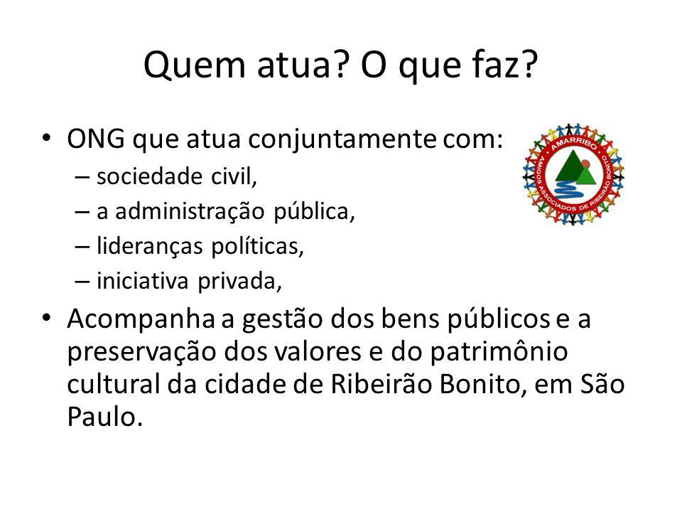 Quem atua? O que faz? ONG que atua conjuntamente com: – sociedade civil, – a administração pública, – lideranças políticas, – iniciativa privada, Acom