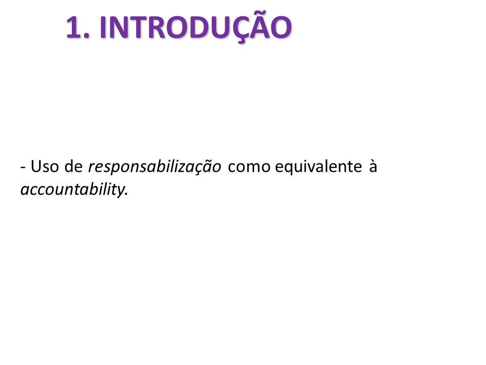 1. INTRODUÇÃO - Uso de responsabilização como equivalente à accountability.