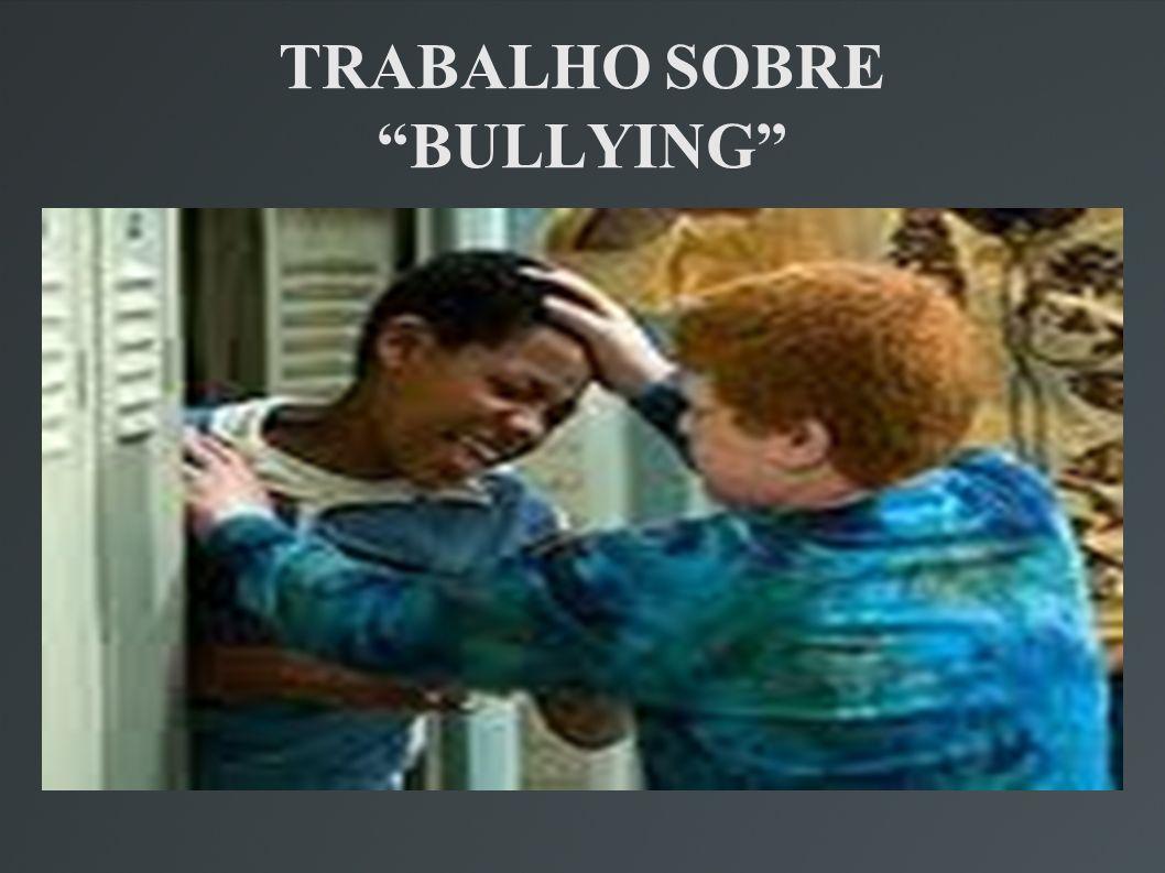 TRABALHO SOBRE BULLYING